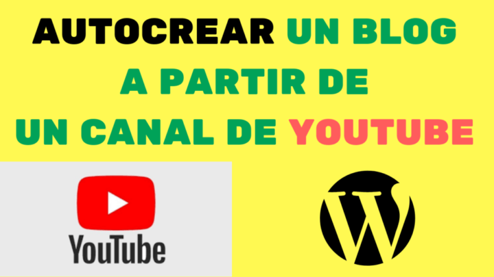 AUTOCREAR UN BLOG A PARTIR DE UN CANAL DE YOUTUBE