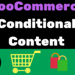 WooCommerce Conditional Content