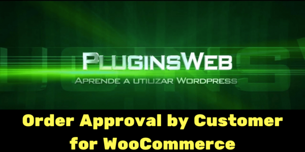 Order Approval by Customer for WooCommerce